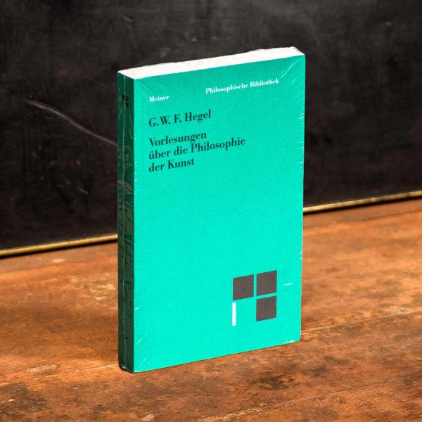 Hegel Vorlesungen über die Philosophie der Kunst (Philosophische Bibliothek) 2007